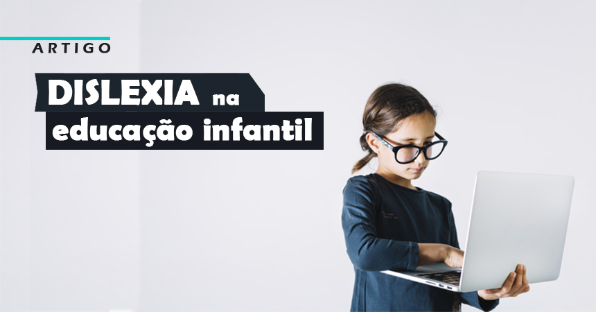 dislexia na educacao infantil
